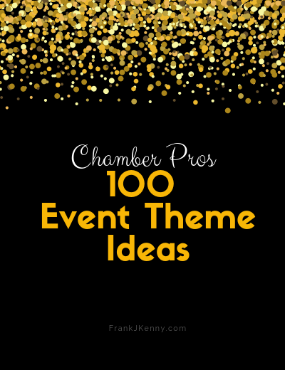 More Fun Themes for Chamber Events - Frank J  Kenny's Chamber Pros